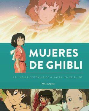 Mujeres de Ghibli. La huella femenina de Miyazaki en el anime