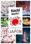 Kochi kochi! La guía del viajero en Japón