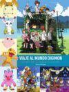 Viaje al mundo Digimon. La era de la digievolución