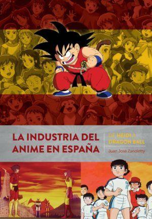La industria del anime en España. De Heidi a Dragon Ball
